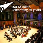 LSO St Luke's 10th Birthday Festival