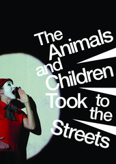The Animals and Children Took to the Streets
