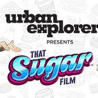 UrbanExplorer presents: 'That Sugar Film'