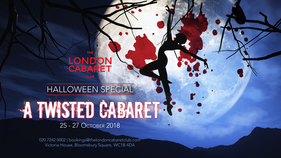 The London Cabaret Club Twisted Halloween Special